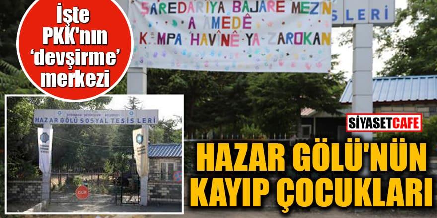 """İşte PKK'nın """"devşirme"""" merkezi Hazar Gölü'nün kayıp çocukları"""