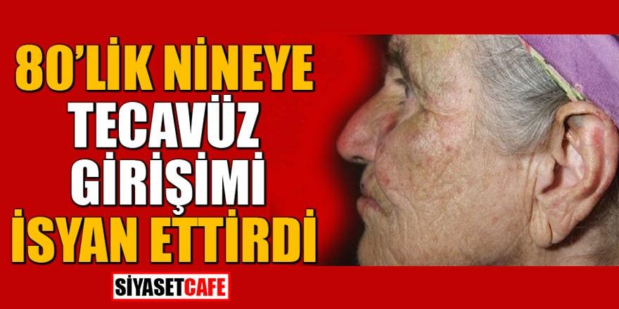 Adana'da sapık dehşeti! 80'lik nineye tecavüz girişimi isyan ettirdi