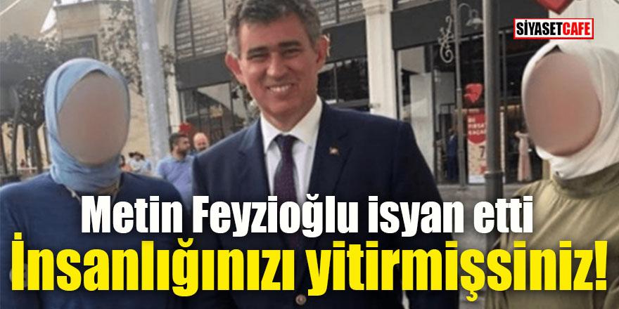 """Metin Feyzioğlu'ndan """"türban"""" isyanı: İnsanlığınızı yitirmişsiniz!"""