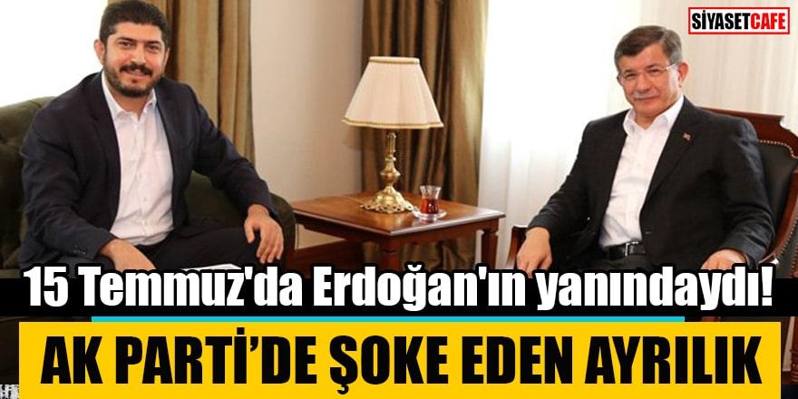 15 Temmuz'da Erdoğan'ın yanındaydı! AK Parti'de şoke eden ayrılık