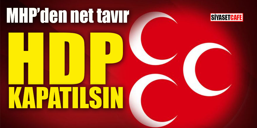 MHP'den net tavır: HDP kapatılsın!