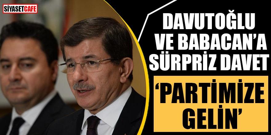 Davutoğlu ve Babacan'a sürpriz davet: Partimize gelin