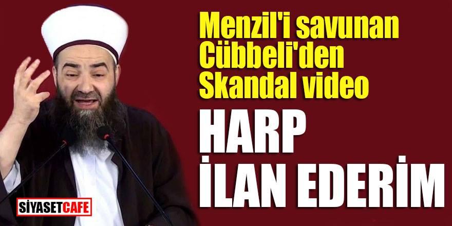 Menzil'i savunan Cübbeli'den skandal video: 'Harp ilan ederim'