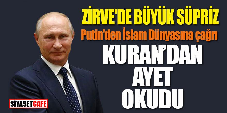 Zirve'de büyük süpriz! Putin Kuran'dan ayet okudu