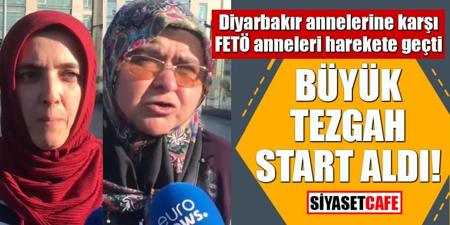 Diyarbakır annelerine karşı FETÖ anneleri harekete geçti BÜYÜK TEZGAH START ALDI