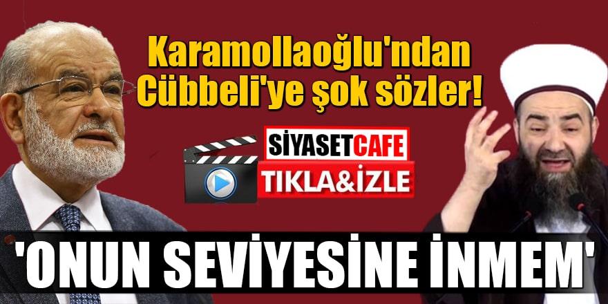 Karamollaoğlu'ndan Cübbeli'ye şok sözler! 'ONUN SEVİYESİNE İNMEM'