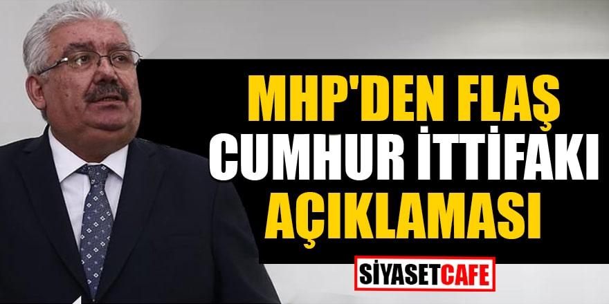 MHP'den flaş Cumhur İttifakı açıklaması
