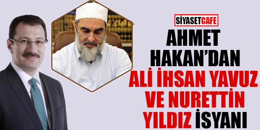 Ahmet Hakan'dan Ali İhsan Yavuz ve Nurettin Yıldız isyanı