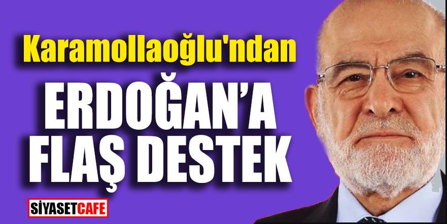 Karamollaoğlu'ndan Erdoğan'a flaş destek