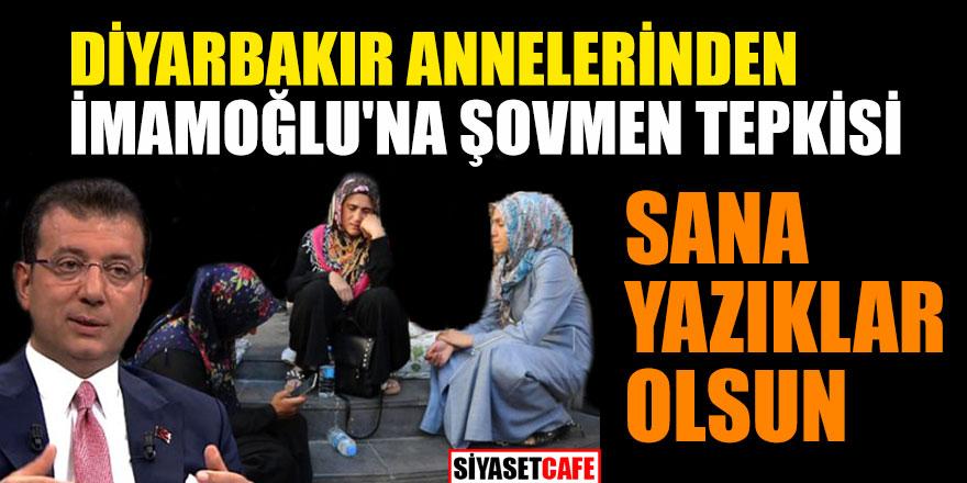 """Diyarbakır annelerinden İmamoğlu'na şovmen tepkisi; """"Sana yazıklar olsun"""""""