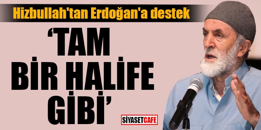 """Hizbullah'tan Erdoğan'a destek """"Tam bir Halife gibi"""""""