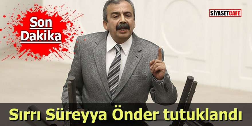 Sırrı Süreyya Önder tutuklandı