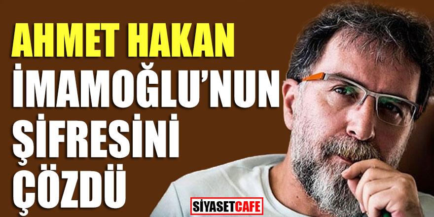 Ahmet Hakan İmamoğlu'nun şifresini çözdü