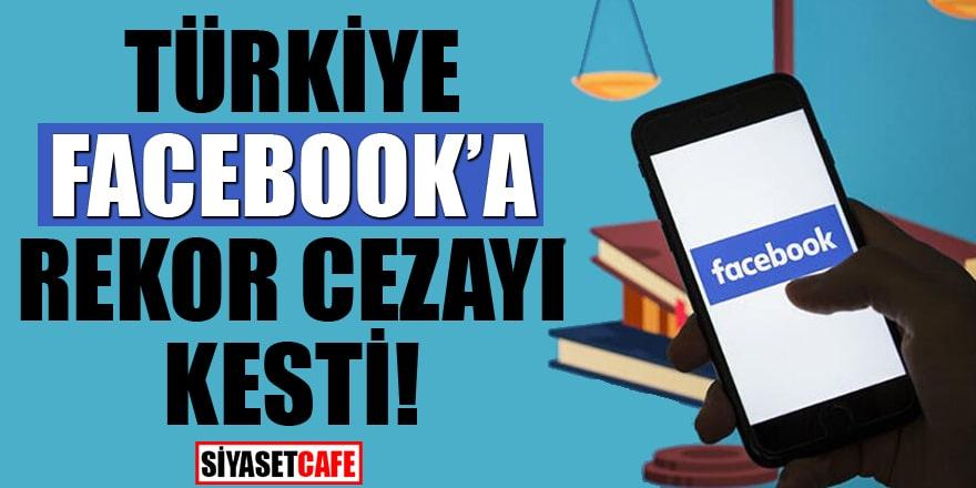 Türkiye Facebook'a rekor cezayı kesti