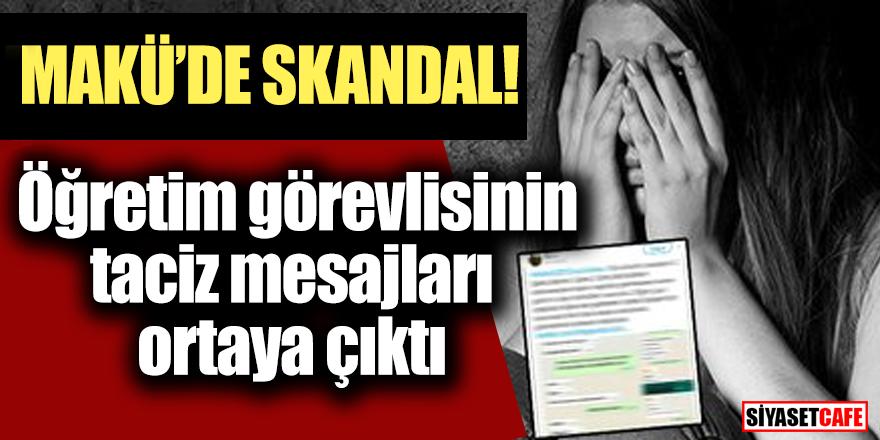 MAKÜ'de skandal ! Öğretim görevlisinin taciz mesajları ortaya çıktı.