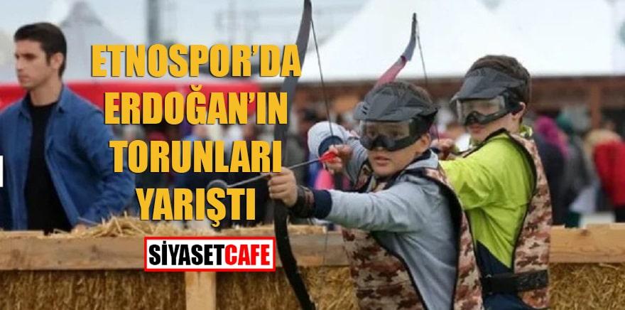 Etnospor'da Erdoğan'ın torunları yarıştı