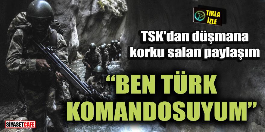 """TSK'dan gururlandıran klip! """"Ben Türk komandosuyum"""""""