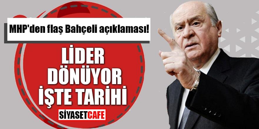 MHP'den flaş Bahçeli açıklaması! Lider dönüyor, İşte tarihi