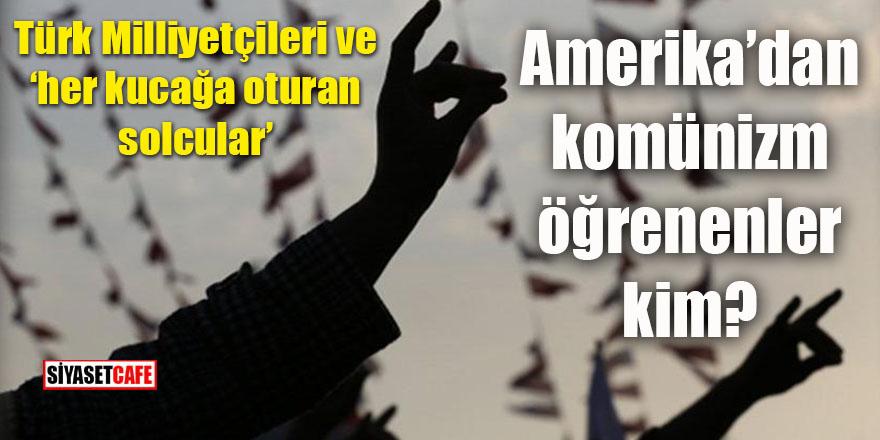 Türk Milliyetçileri ve her türlü kucağa oturan solcular!