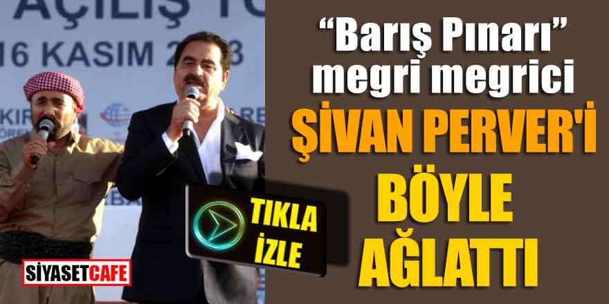 Barış Pınarı megri megrici Şivan Perver'i böyle ağlattı