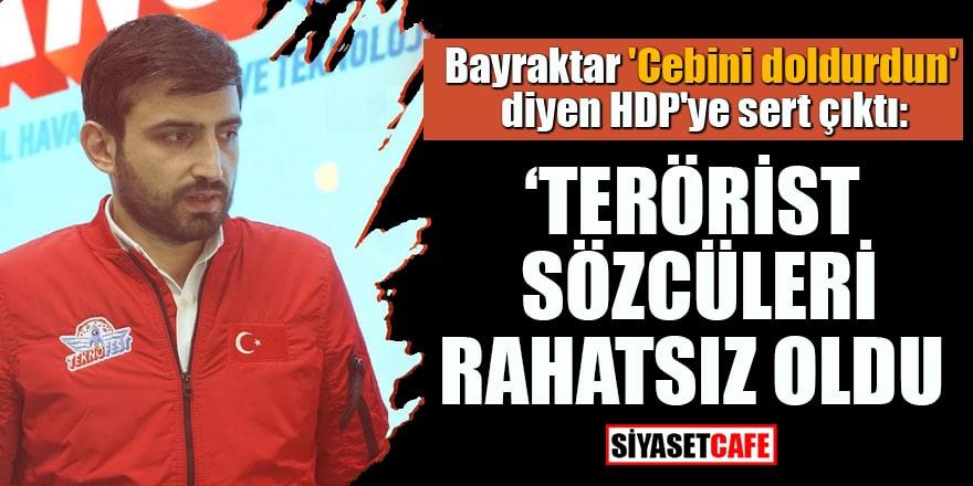 Bayraktar 'Cebini doldurdun' diyen HDP'ye sert çıktı!