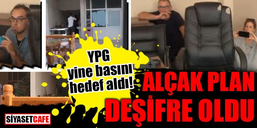YPG yine basını hedef aldı! Alçak plan deşifre oldu