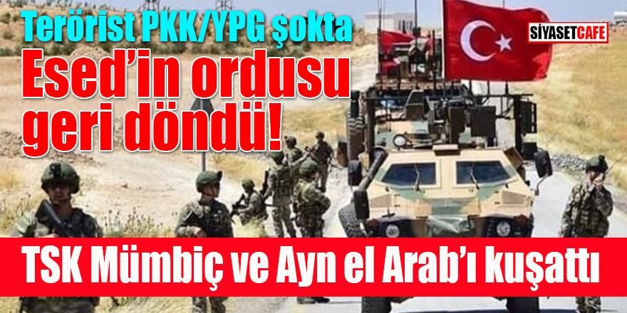 Türk Ordusu Mümbiç ve Ayn el Arab'ı kuşattı: Esed'in ordusu geri döndü!