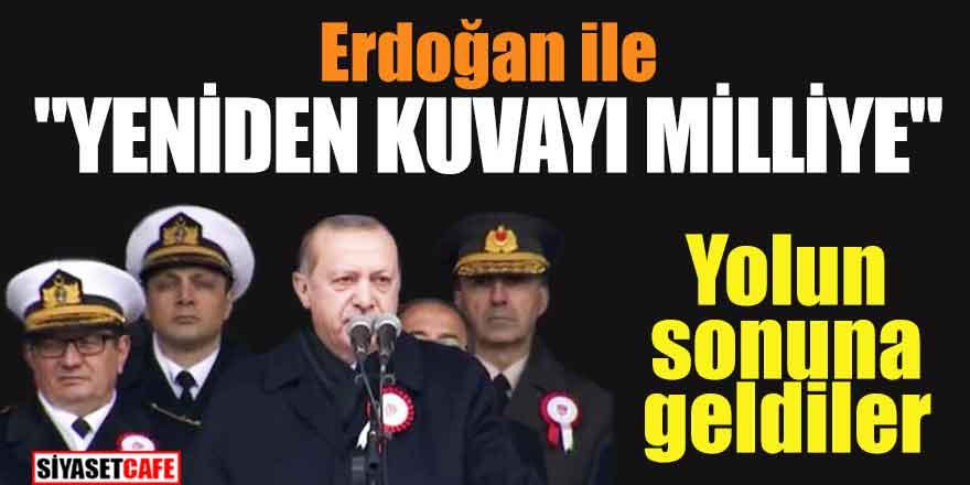 """Erdoğan ile """"Yeniden Kuvayı Milliye"""", Yolun sonuna geldiler"""