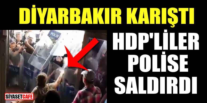Diyarbakır karıştı: HDP'liler polise saldırdı