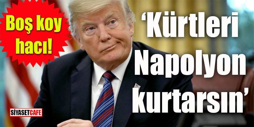 """Trump'tan PKK'yı hüsrana uğratacak bir tweet daha: """"Kürtleri Napolyon kurtarsın!"""""""
