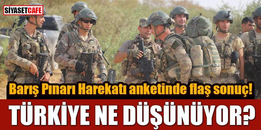 Barış Pınarı Harekatı anketinde flaş sonuç! Türkiye ne düşünüyor?