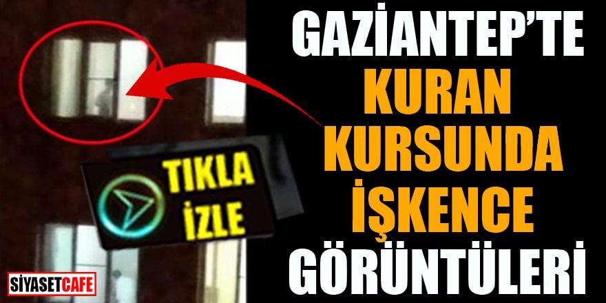 Gaziantep'te Kuran kursunda işkence görüntüleri