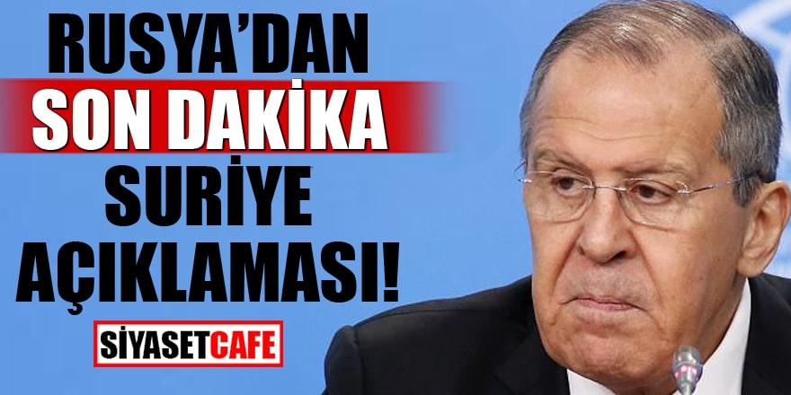 Rusya'dan son dakika Suriye açıklaması!