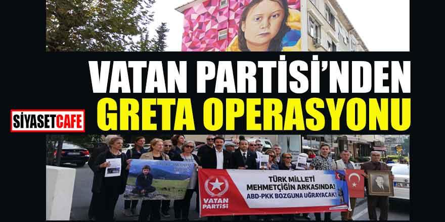 Vatan Partisi'nden Greta operasyonu