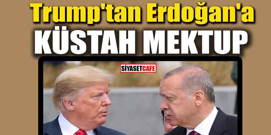 Trump'tan Erdoğan'a küstah mektup
