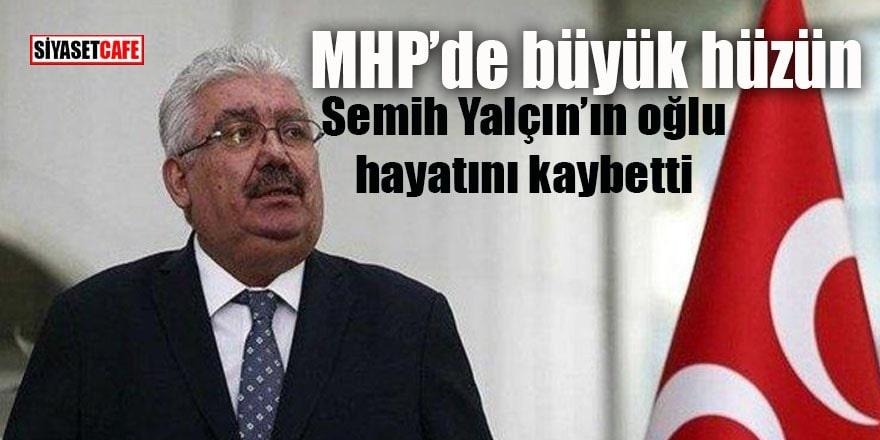 MHP'de büyük hüzün: Semih Yalçın'ın oğlu hayatını kaybetti!
