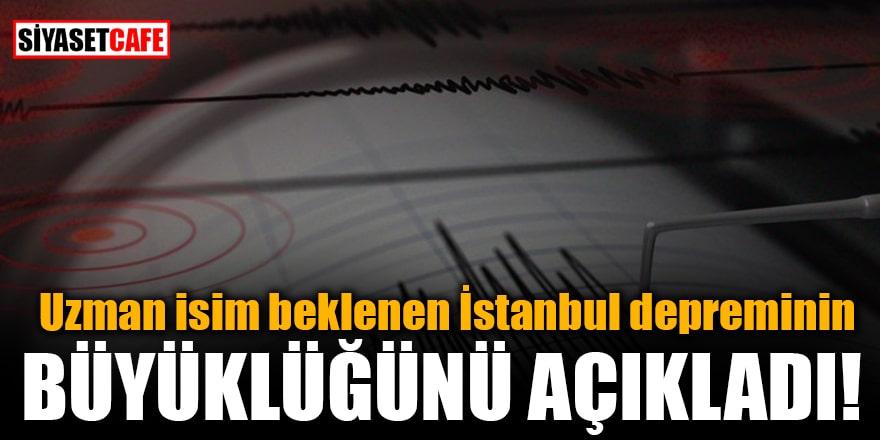 Uzman isim beklenen İstanbul depreminin büyüklüğünü açıkladı!