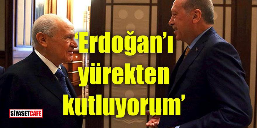 Bahçeli'den Erdoğan'a büyük övgü:  Yürekten kutluyorum