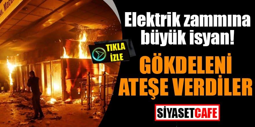 Elektrik zammına büyük isyan! Gökdeleni ateşe verdiler