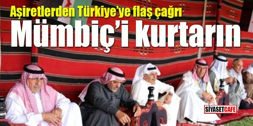 Aşiretlerden Türkiye'ye flaş çağrı: Münbiç'i alın!