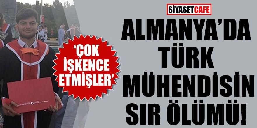 Almanya'da Türk mühendisin sır ölümü! 'Çok işkence etmişler'