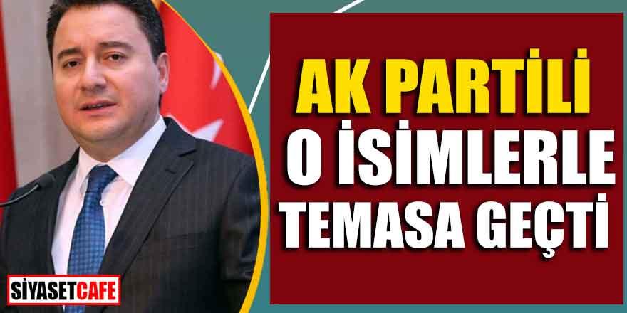 AK Partili o isimlerle temasa geçti