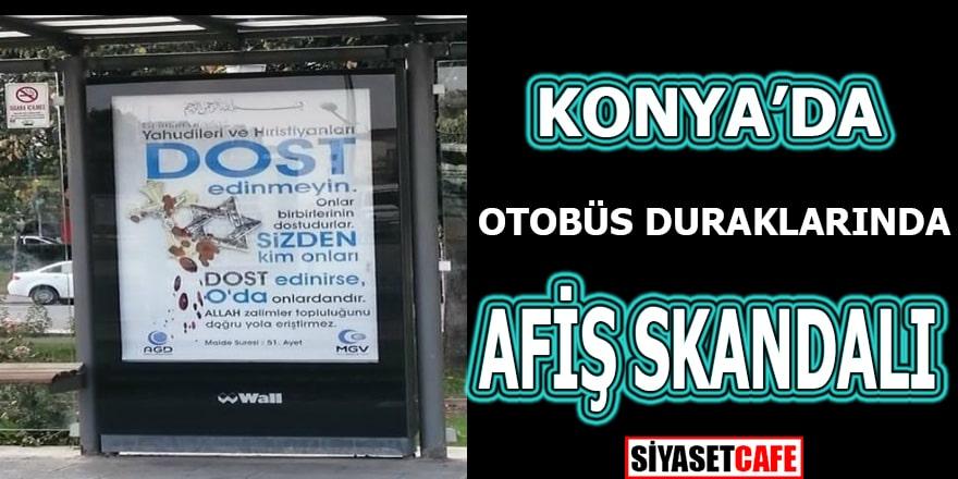 Konya'da otobüs duraklarında afiş skandalı
