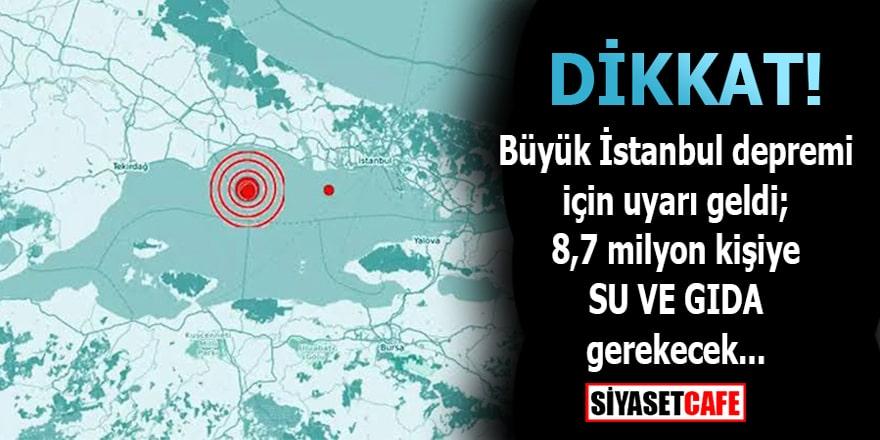 Dikkat! Büyük İstanbul depremi için su ve gıda uyarısı