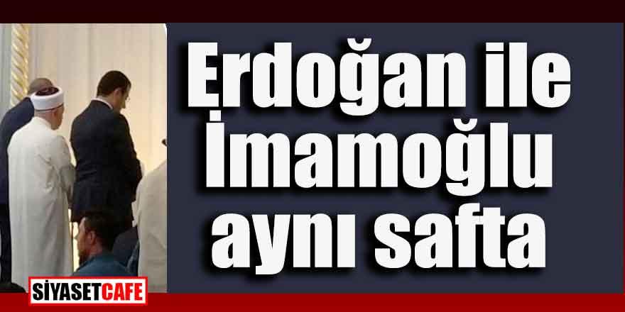 Erdoğan ile İmamoğlu aynı safta