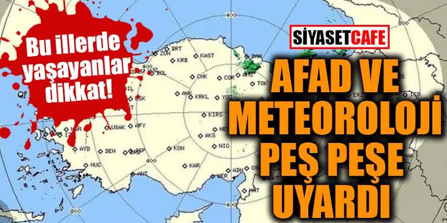 Bu illerde yaşayanlar dikkat! AFAD ve Meteoroloji peş peşe uyardı