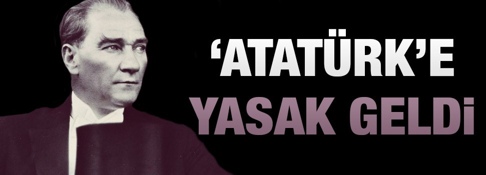 AKP Atatürk adını yasaklattı