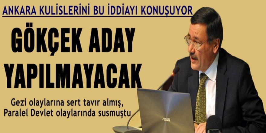 Ankara'da şok: Gökçek değişiyor mu?