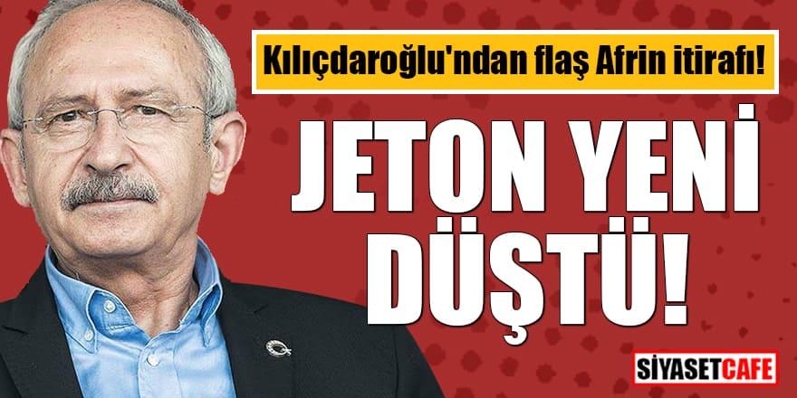 Kılıçdaroğlu'ndan flaş Afrin itirafı! Jeton yeni düştü