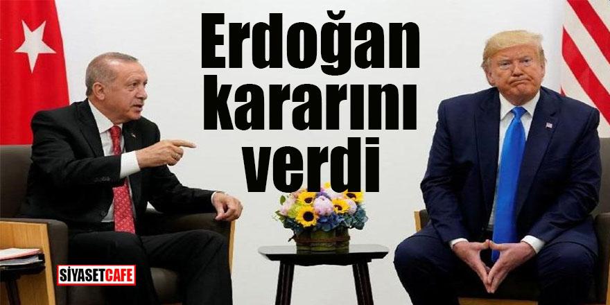 Erdoğan ABD kararını verdi
